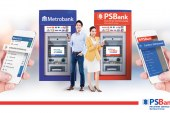 Metrobank and PSBank enable 2,400 ATMs nationwide for Cardless Withdrawal